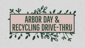 Arbor Day & Recycling Drive-Thru Logo