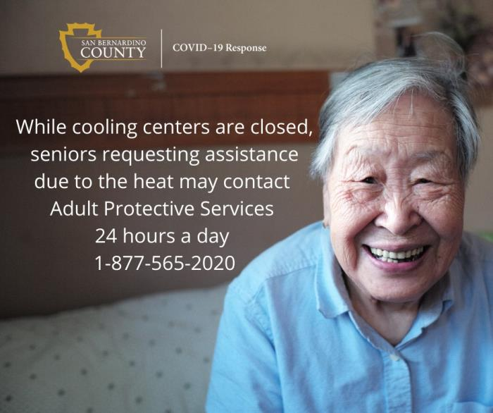 While cooling centers are closed, seniors requesting assistance due to the heat may contact Adult Protective Services 24 hours a day 1-877-565-2020