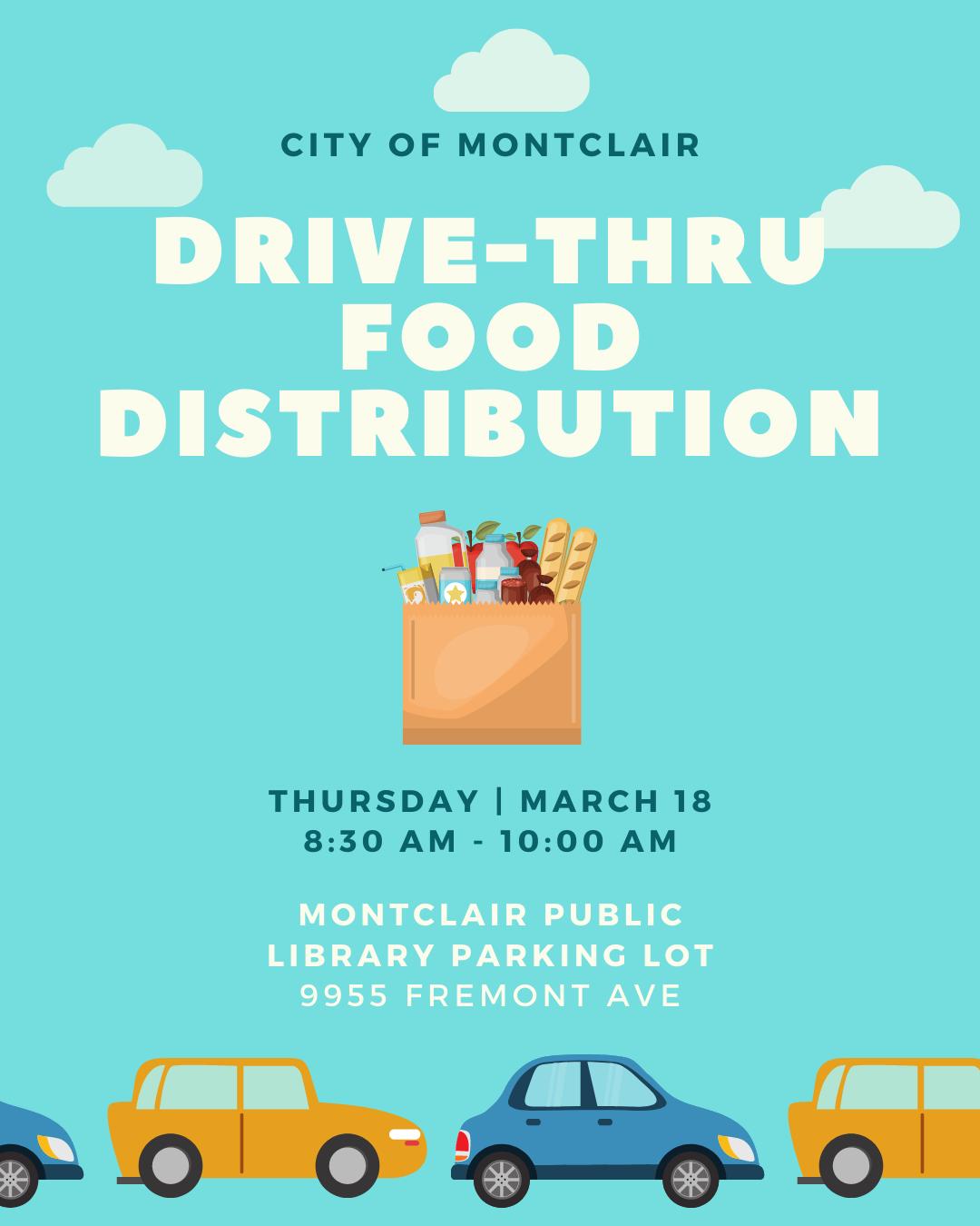 Food Distribution Thursday March 18, 8:30 to 10:00 a.m. in the Montclair Public Library parking lot, 9955 Fremont Avenue, Montclair, CA 91763