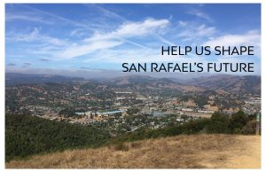 "Alt text: Image depicts a sunny view of the Marin Civic Center from the top of a hill in North San Rafael. Text reads: ""Help us Shape the Future of San Rafael"""