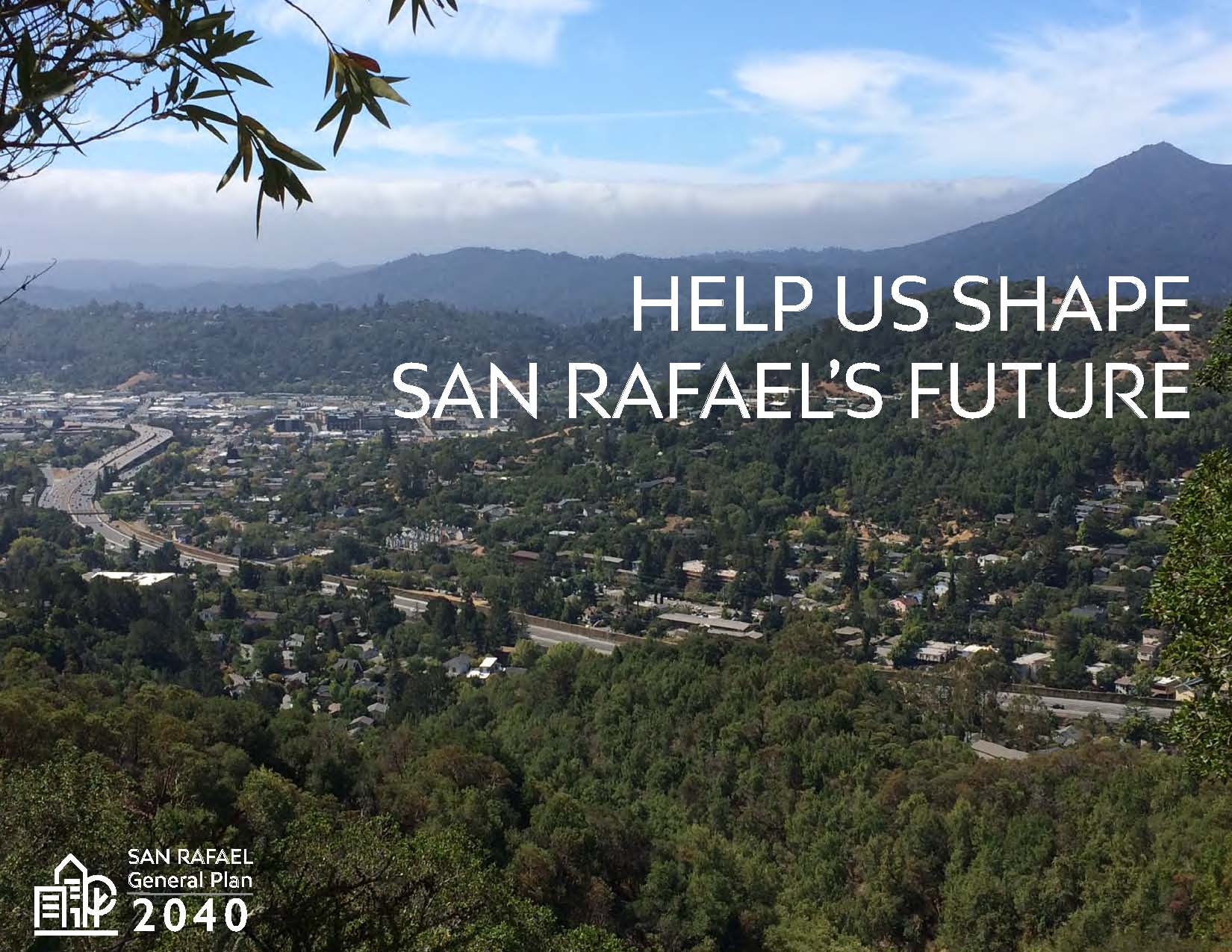 "Image is a view of Mt. Tamalpais and San Rafael Hill from the Dominican/Black Canyon Neighborhood. Text reads: ""Help us Shape San Rafael's Future!"""