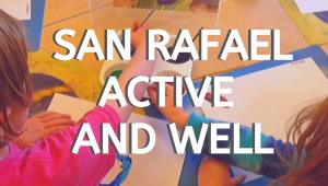 San Rafael Staying Active & Well