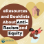 eResources about Anti-Racism and Equity
