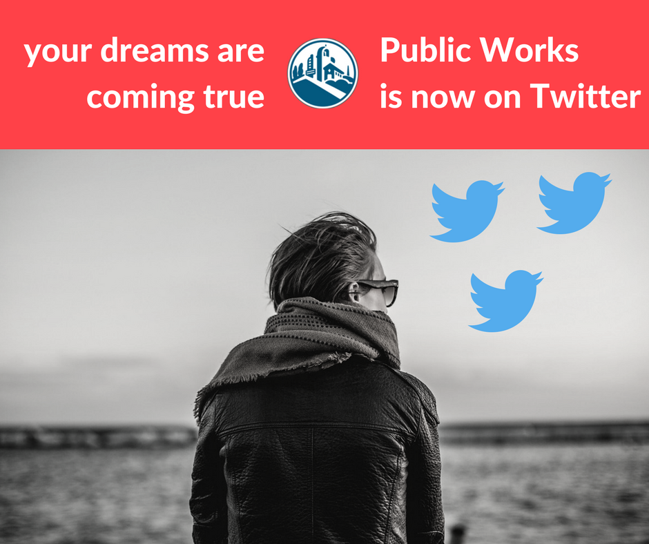 Public Works is on Twitter