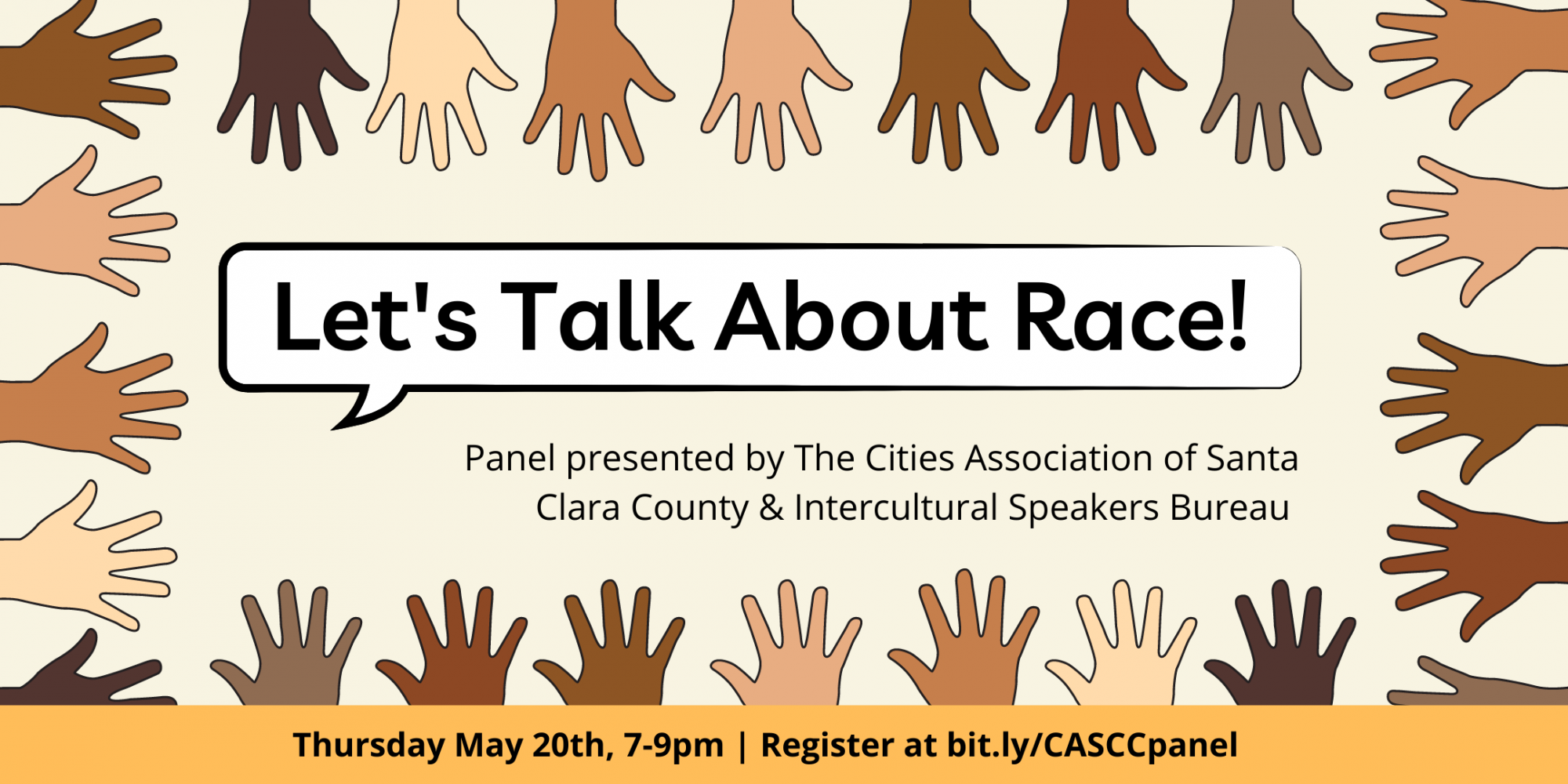 "Event flier that reads ""Let's Talk About Race! Panel presented by the Cities Association of Santa Clara County & the Intercultural Speakers Bureau. Thursday, May 20th 7-9pm. Register at bit.ly/CASCCpanel"""
