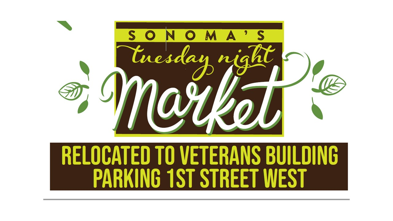 Sonoma's Tuesday Night Market has Relocated