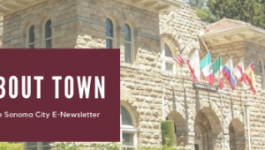 About Town, the E-Newsletter from the City of Sonoma