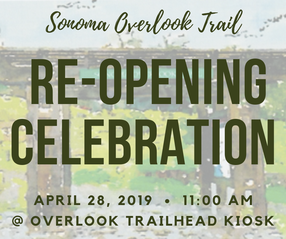 Sonoma Overlook Trail Re-Opening Celebration April 28, 2019 11:00 am