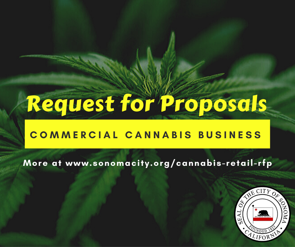 Request for Proposals, Commercial Cannabis Business, more at www.sonomacity.org/cannabis-retail-rfp