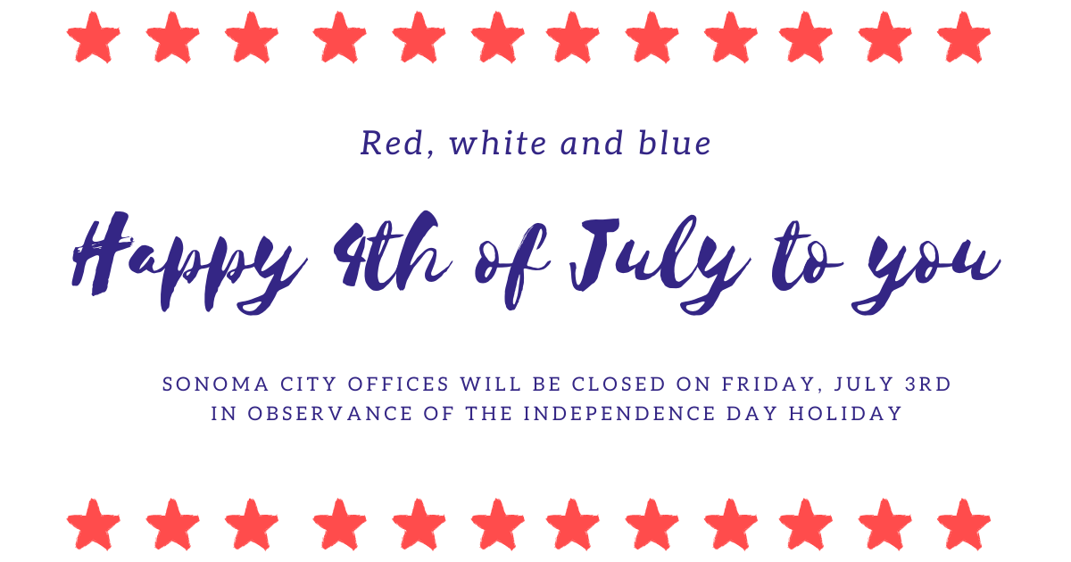 Sonoma City Offices Closed July 3rd