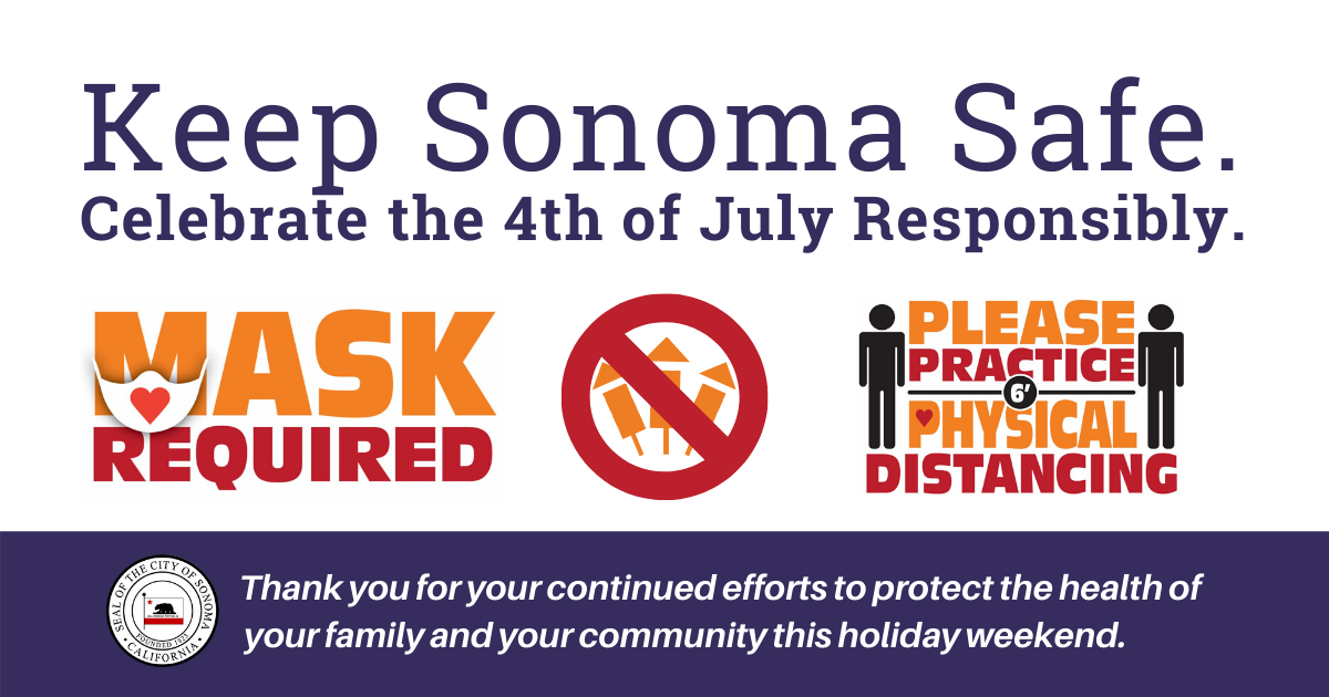 keep sonoma safe. celebrate the 4th of July responsibly.