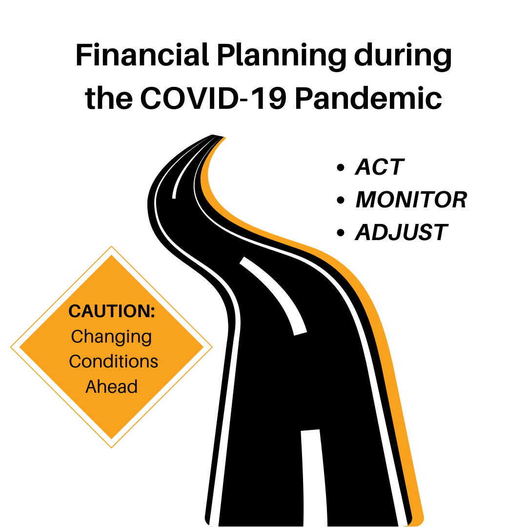 Financial Planning in COVID-19 strategy of Act, Monitor, Adjust