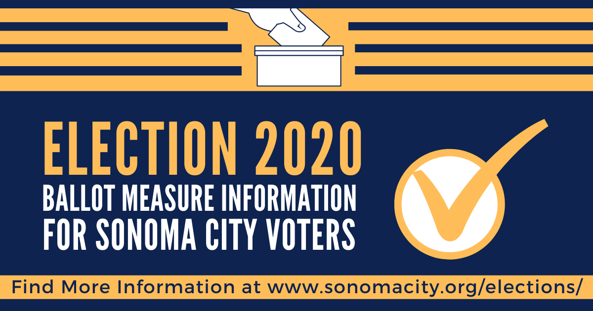 Election 2020 Ballot Measure Information for Sonoma City Voters