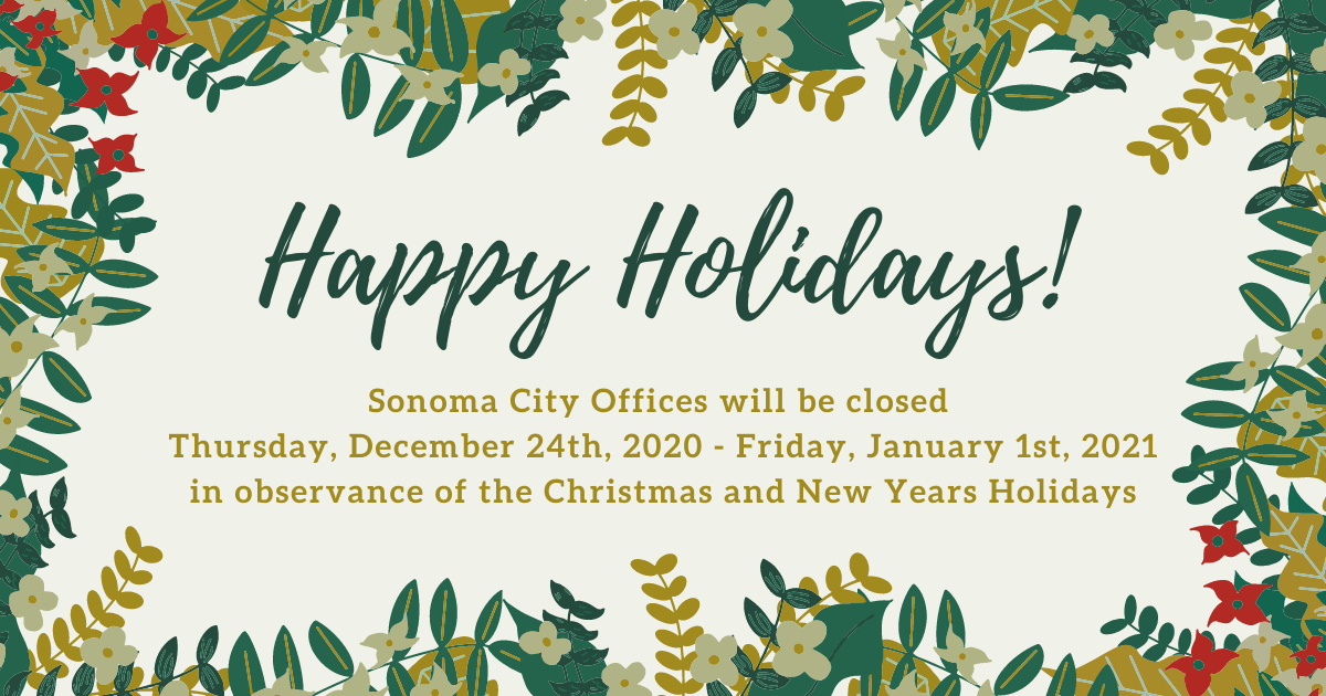 Sonoma City Offices Closed December 24th - January 1st