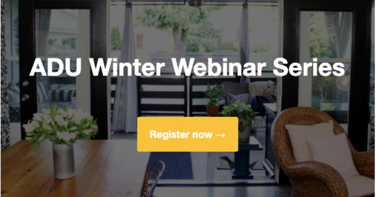 ADU Winter Webinar Series