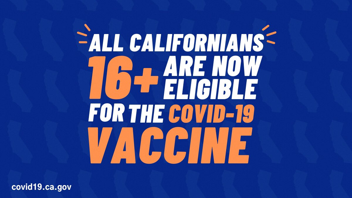 All Californian's 16+ are now eligible for the COVID-19 vaccine