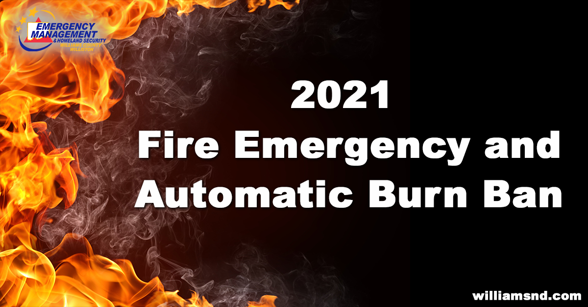 Fire with text: 2021 Fire Emergency and Automatic Burn Ban