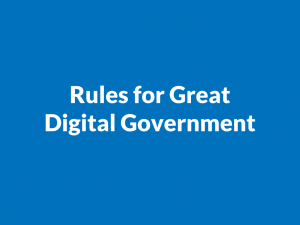 Rules for great digital government