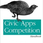 Civic Apps Competition Handbook: A Guide to Planning, Organizing, and Troubleshooting