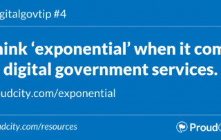 Think 'exponential' when it comes to digital government services.