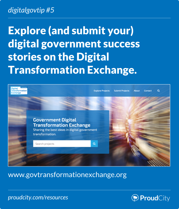 Explore (and submit your) digital government success stories on the Digital Transformation Exchange.