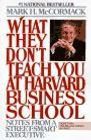 book covers what they dont teach you at harvard business school