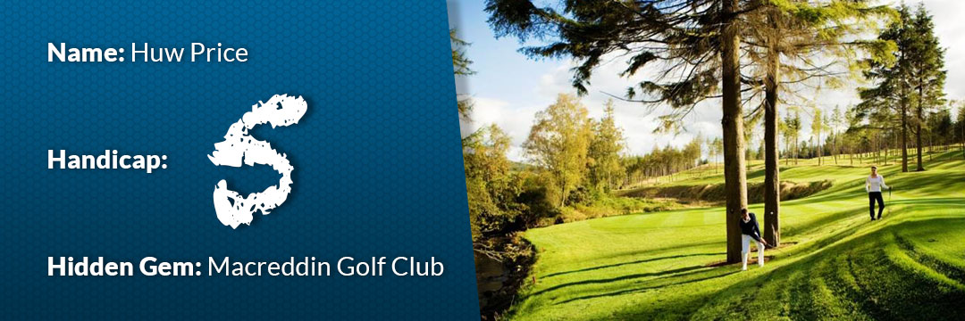 Hidden Gems - Macreddin Golf Club, Huw Price