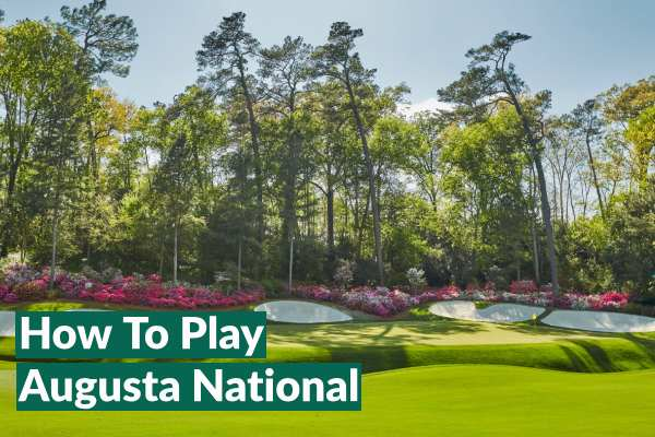 How to play Augusta National