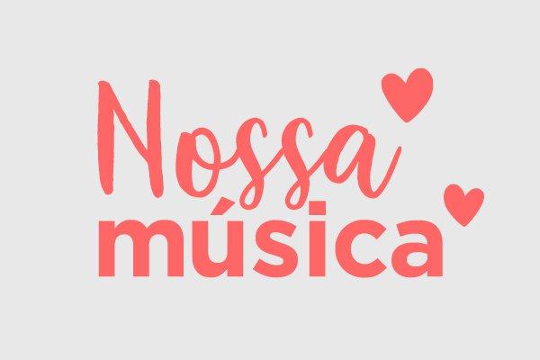 NOSSA MÚSICA