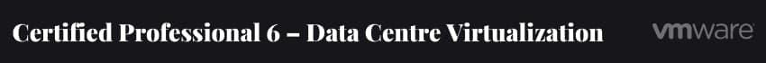 VMware Certified Professional 6 – Data Centre Virtualization (VCP6-DCV)