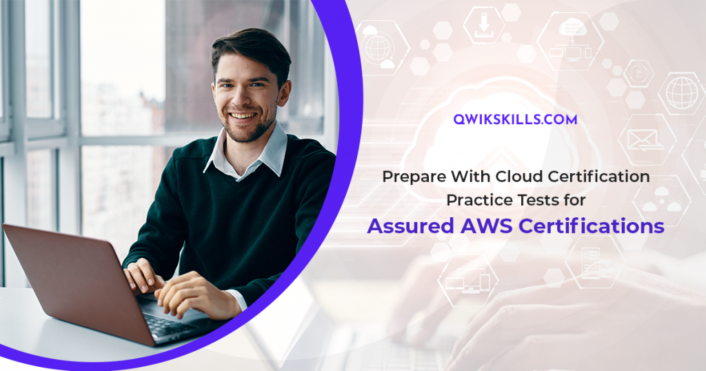Prepare With Cloud Certification Practice Tests for Assured AWS Certifications