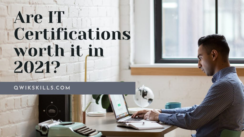 Are IT Certifications worth it in 2021