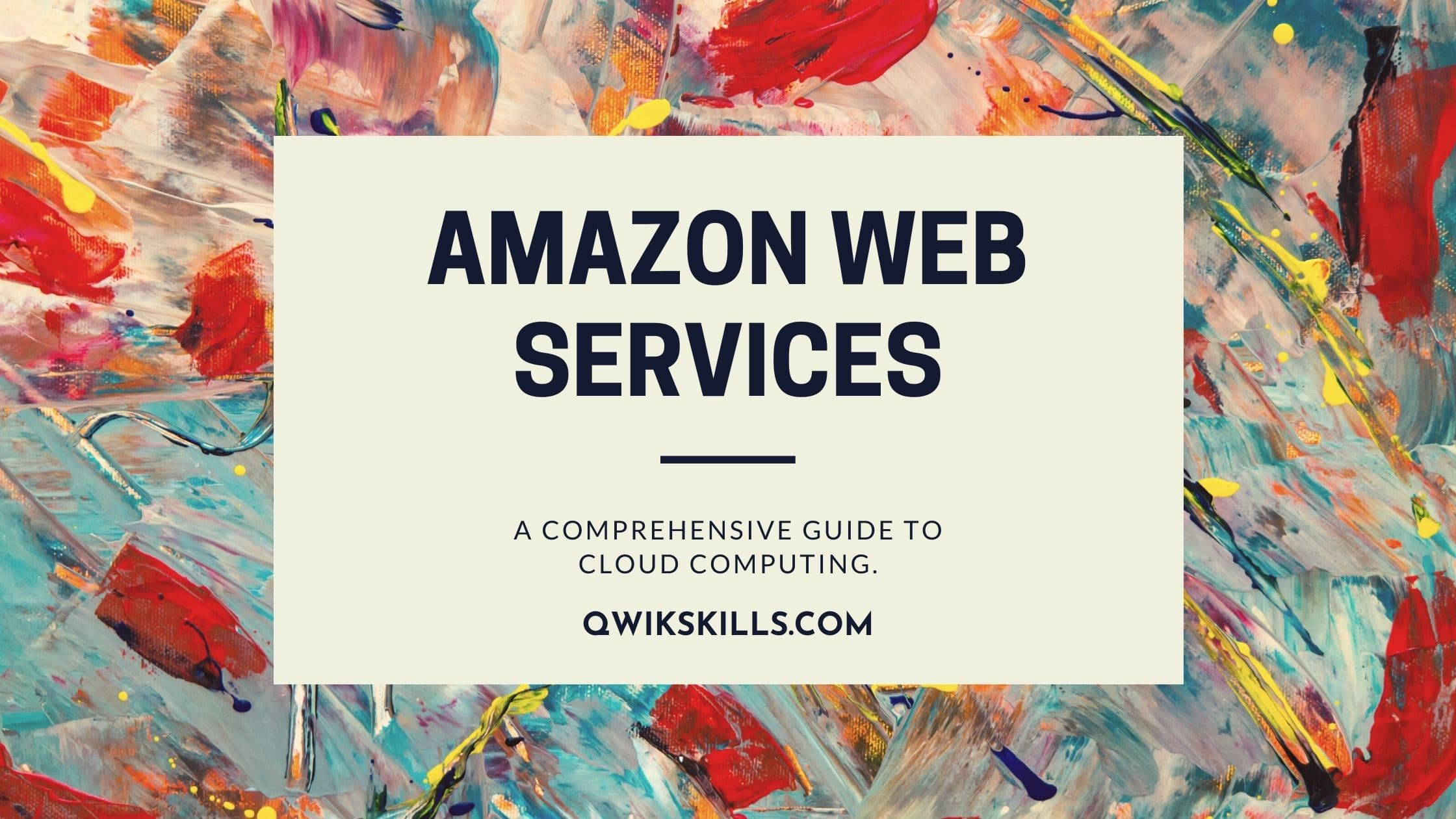 Amazon Web Services - A Comprehensive Guide To Cloud Computing.