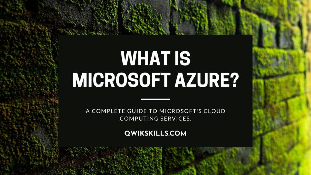 microsoft azure- What is Microsoft Azure?