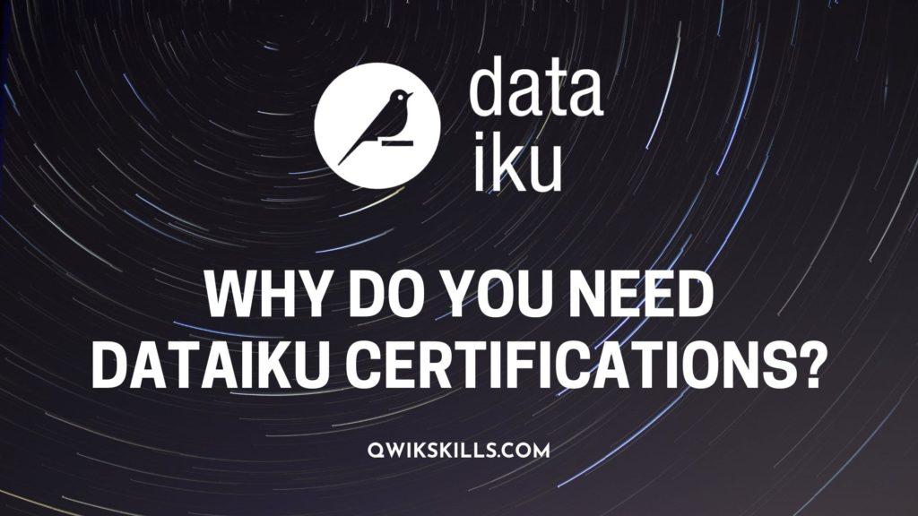 Why Do You Need Dataiku Certifications