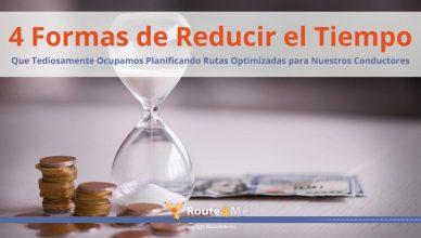 4 Formas de Reducir el Tiempo Que Tediosamente Ocupamos Planificando Rutas Optimizadas para Nuestros Conductores