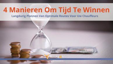 4 Manieren Om Tijd Te Winnen: Langdurig Plannen Van Optimale Routes Voor Uw Chauffeurs