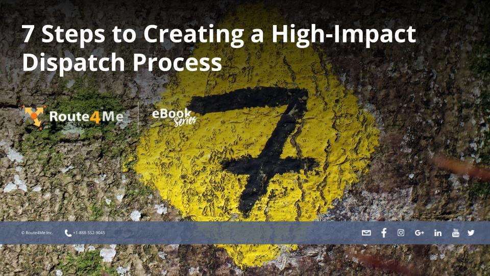 7 Steps To Creating A High-Impact Dispatch Process
