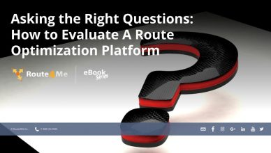 Asking The Right Questions: How To Evaluate A Route Optimization Platform