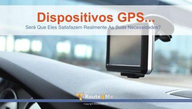 Dispositivos GPS...Será Que Eles Satisfazem Realmente As Suas Necessidades?