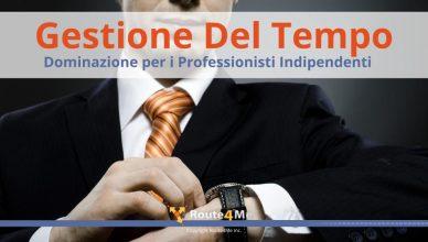 Gestione Del Tempo Dominazione per i Professionisti Indipendenti