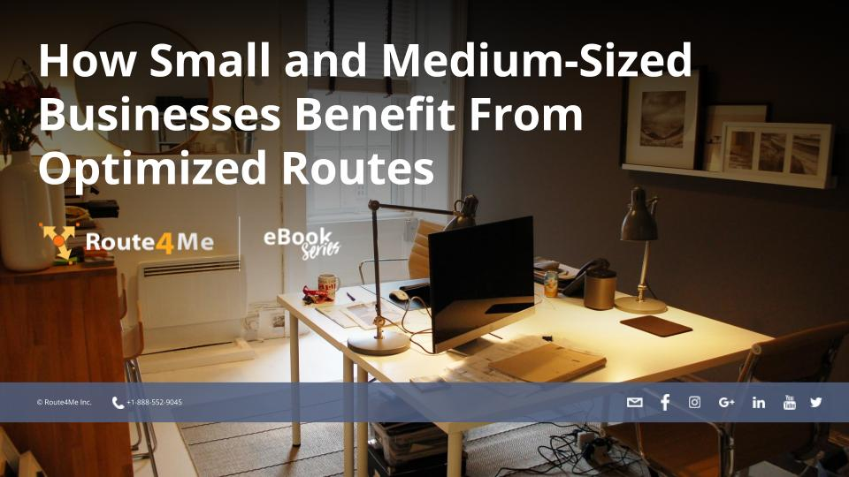 How Small And Medium-Sized Businesses Benefit From Optimized Routes