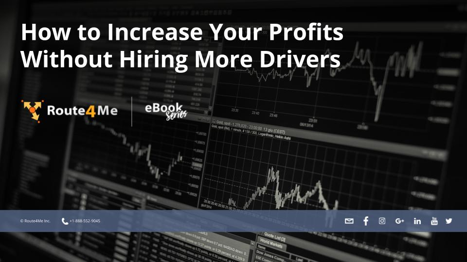 How to Increase Your Profits Without Hiring More Drivers