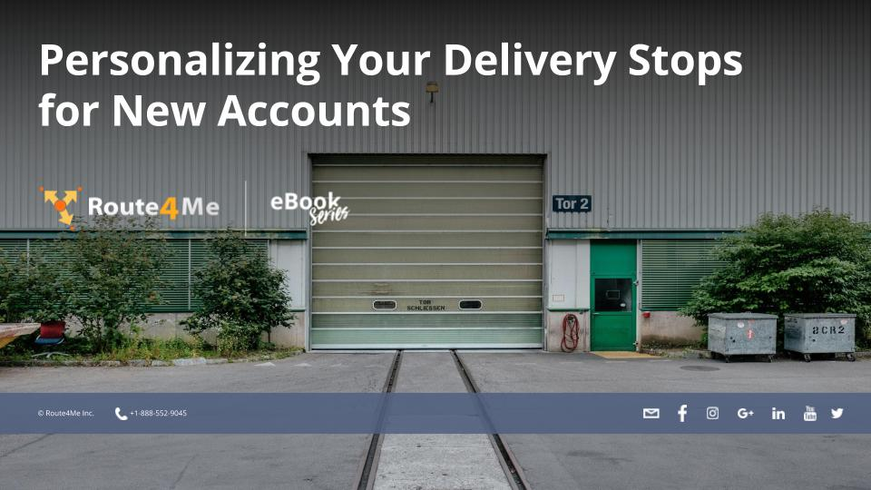 Personalizing Your Delivery Stops for New Accounts
