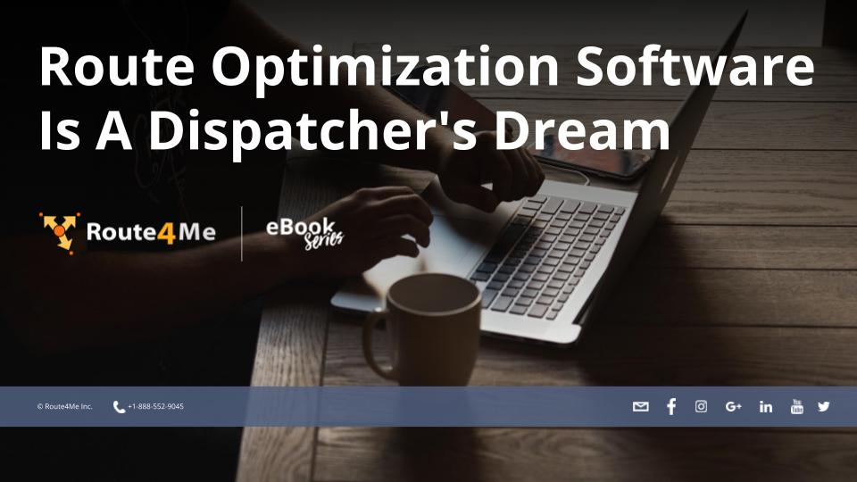 Route Optimization Software Is A Dispatcher's Dream