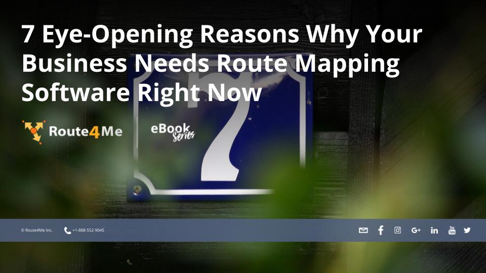 7 Eye-Opening Reasons Why Your Business Needs Route Mapping