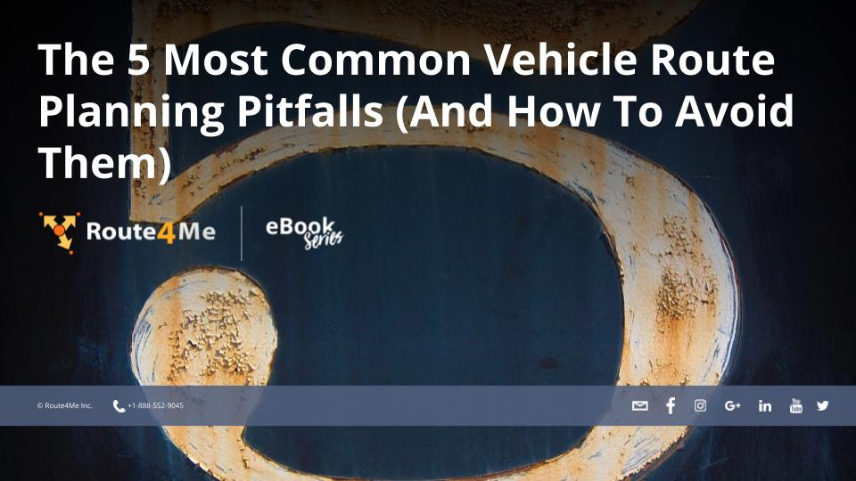 The 5 Most Common Vehicle Route Planning Pitfalls (And How To Avoid Them)
