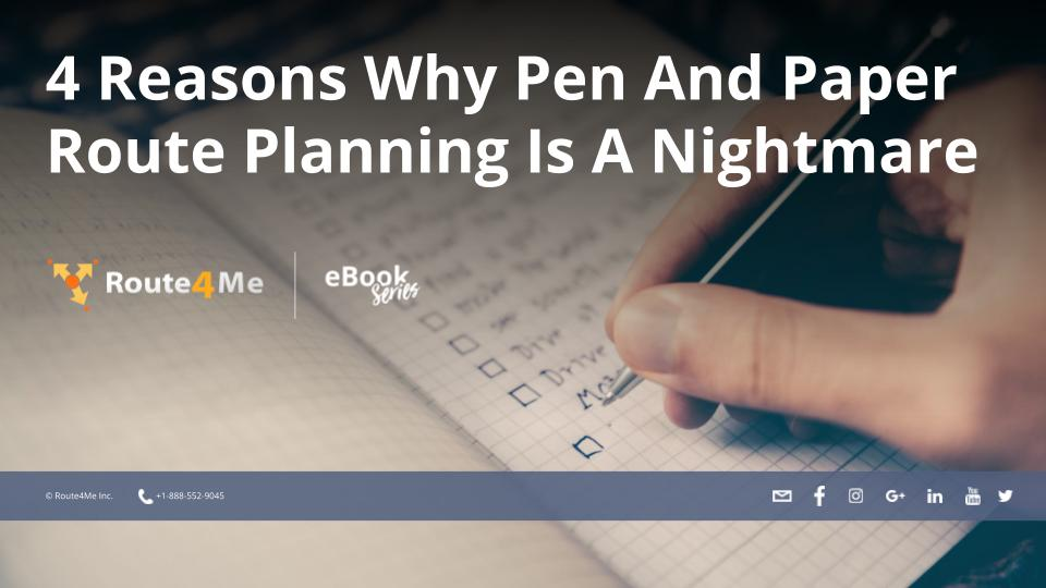 4 Reasons Why Pen And Paper Route Planning Is A Nightmare