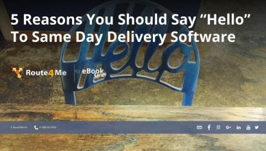 "5 Reasons You Should Say ""Hello"" To Same Day Delivery Software"