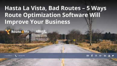 Hasta La Vista, Bad Routes – 5 Ways Route Optimization Software Will Improve Your Business